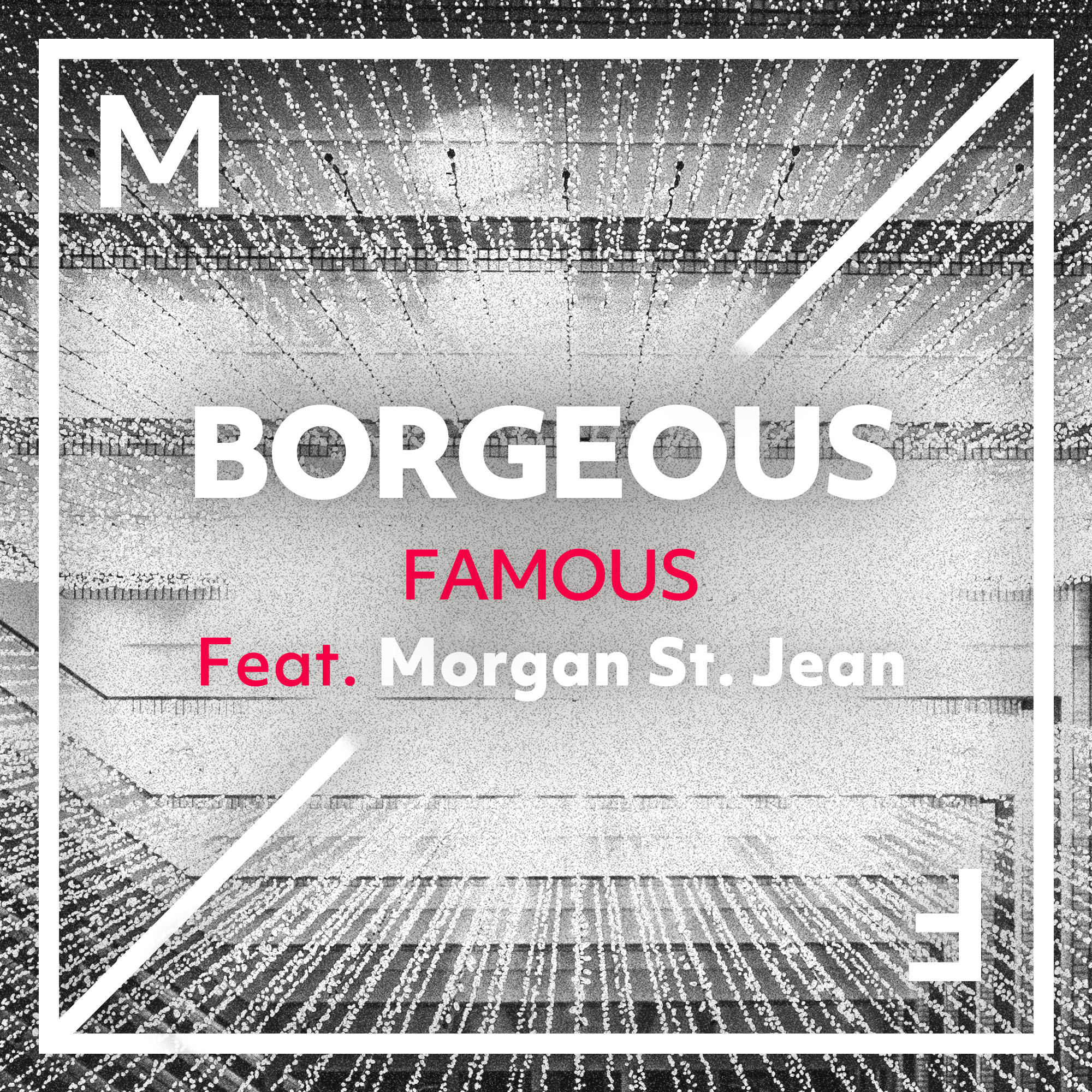 BORGEOUS TAKES NEW RELEASE TO STRATOSPHERIC HEIGHTS IN 'FAMOUS'